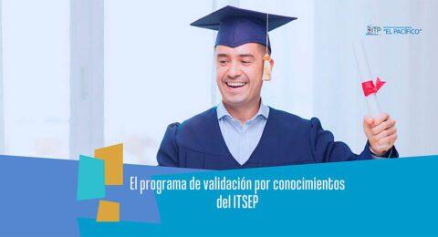 El-programa-de-validacion-por-conocimientos-del-ITSEP2